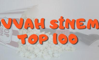 ölmeden önce izlenmesi gereken filmler, kesinlikle izlenmesi gereken filmler, ovvah sinema top100